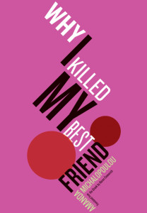 Why I Killed my best friend Greek Books Authors Why Athens City Guide