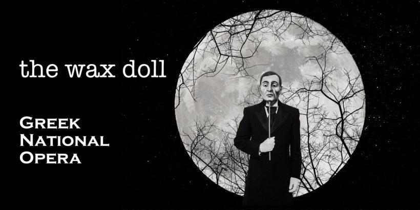 Wax Doll Greek National Opera